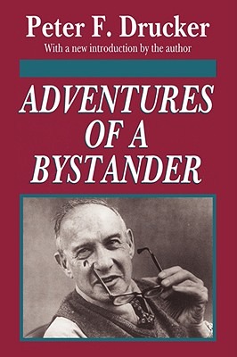 Adventures of a Bystander By Drucker, Peter Ferdinand